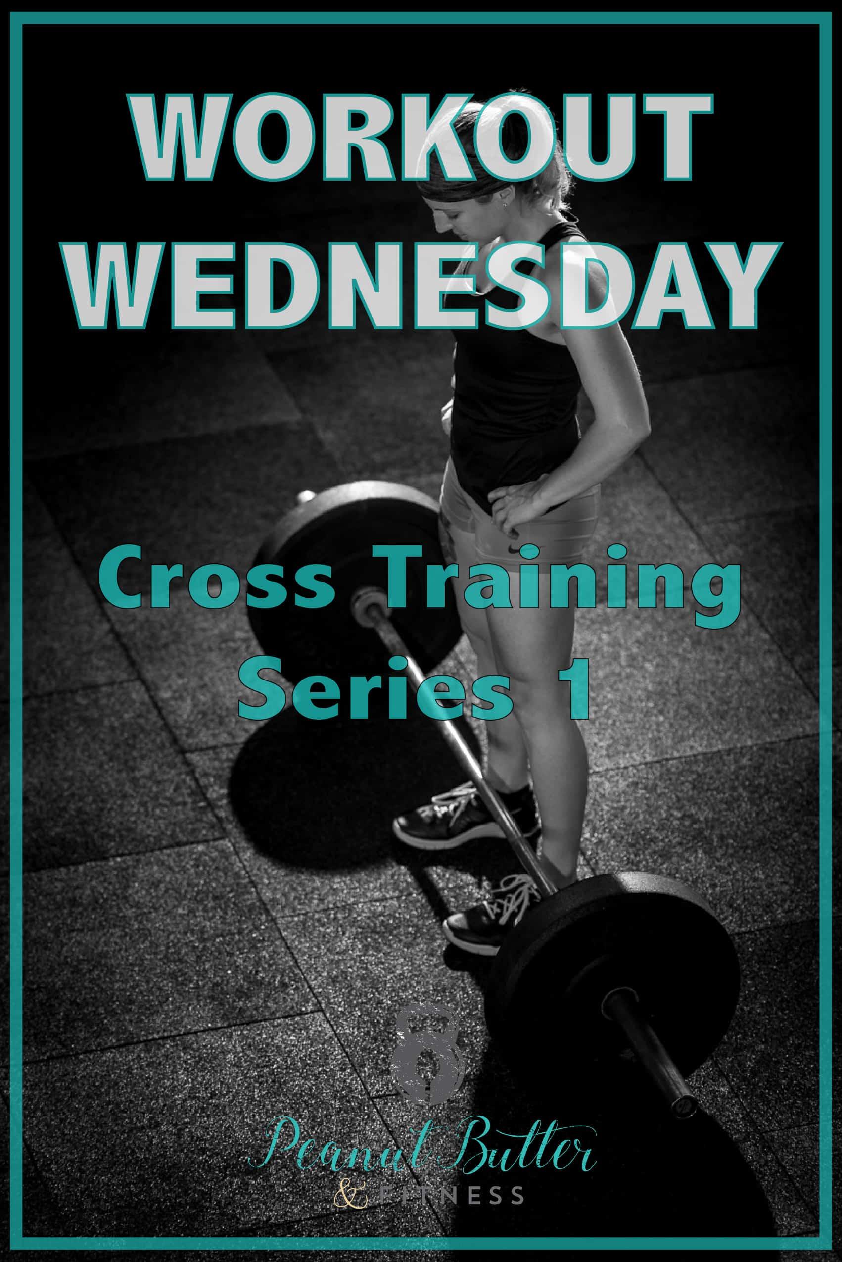 Workout wednesday - cross training series 1-01