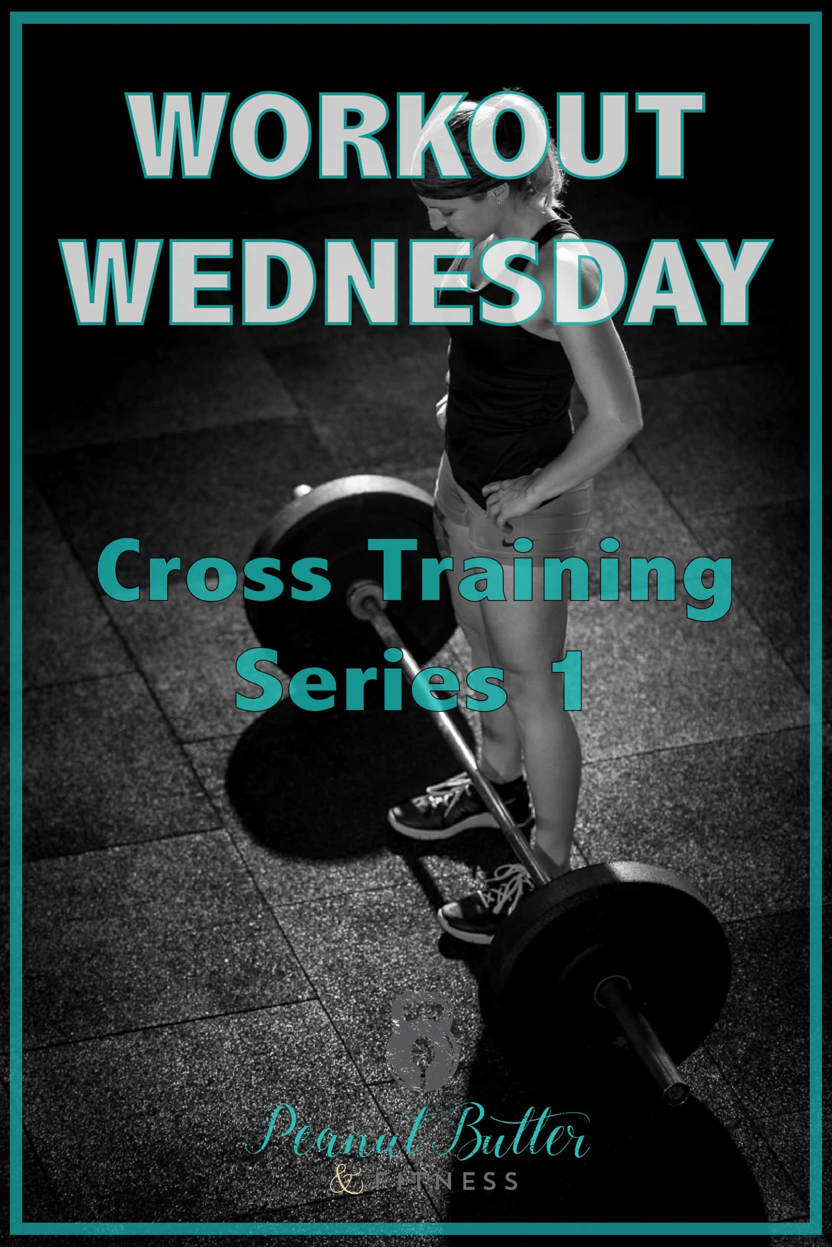 Workout wednesday - cross training series 1-01