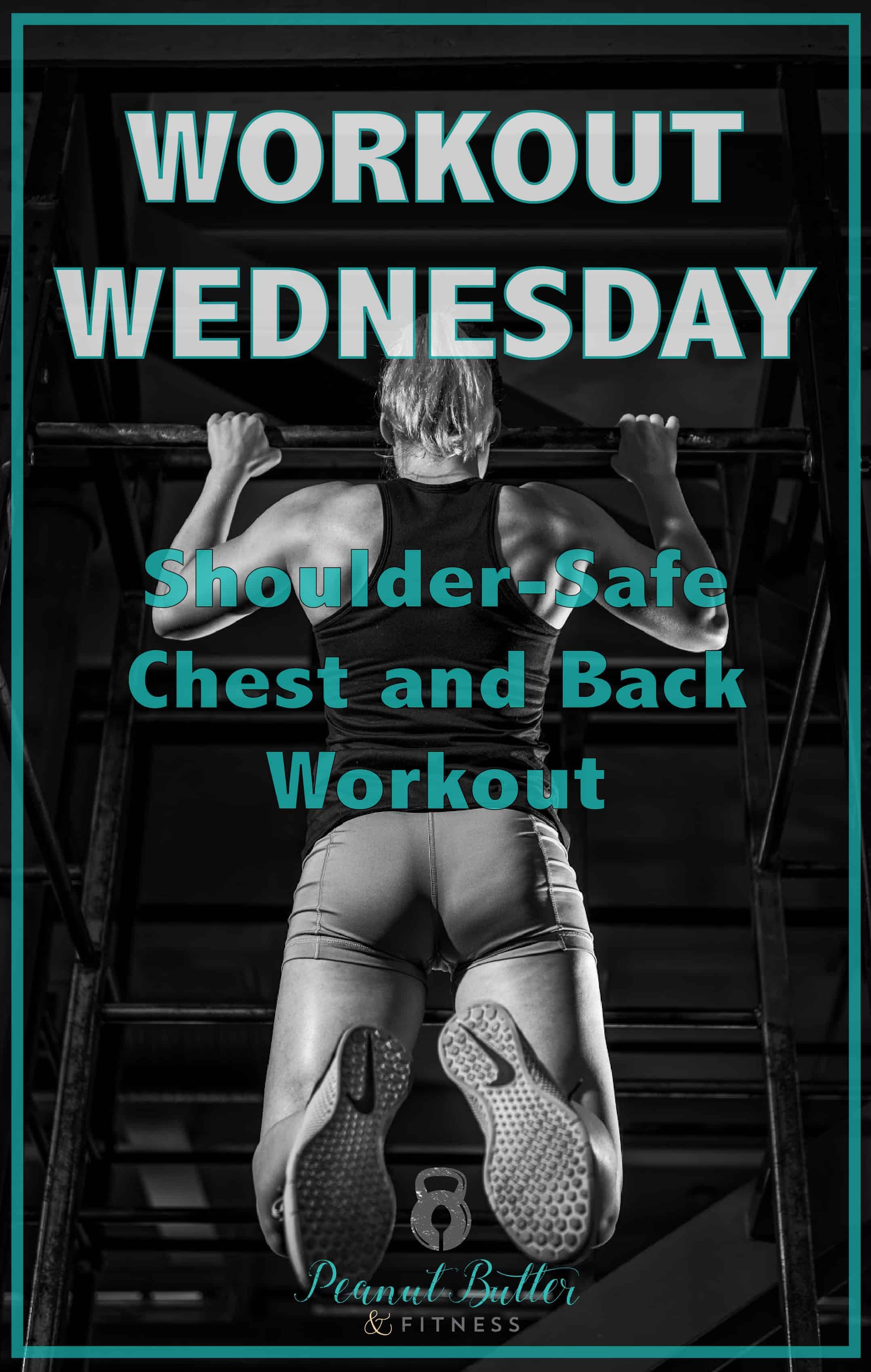 Workout wednesday - shoulde safe chest and back workout-01