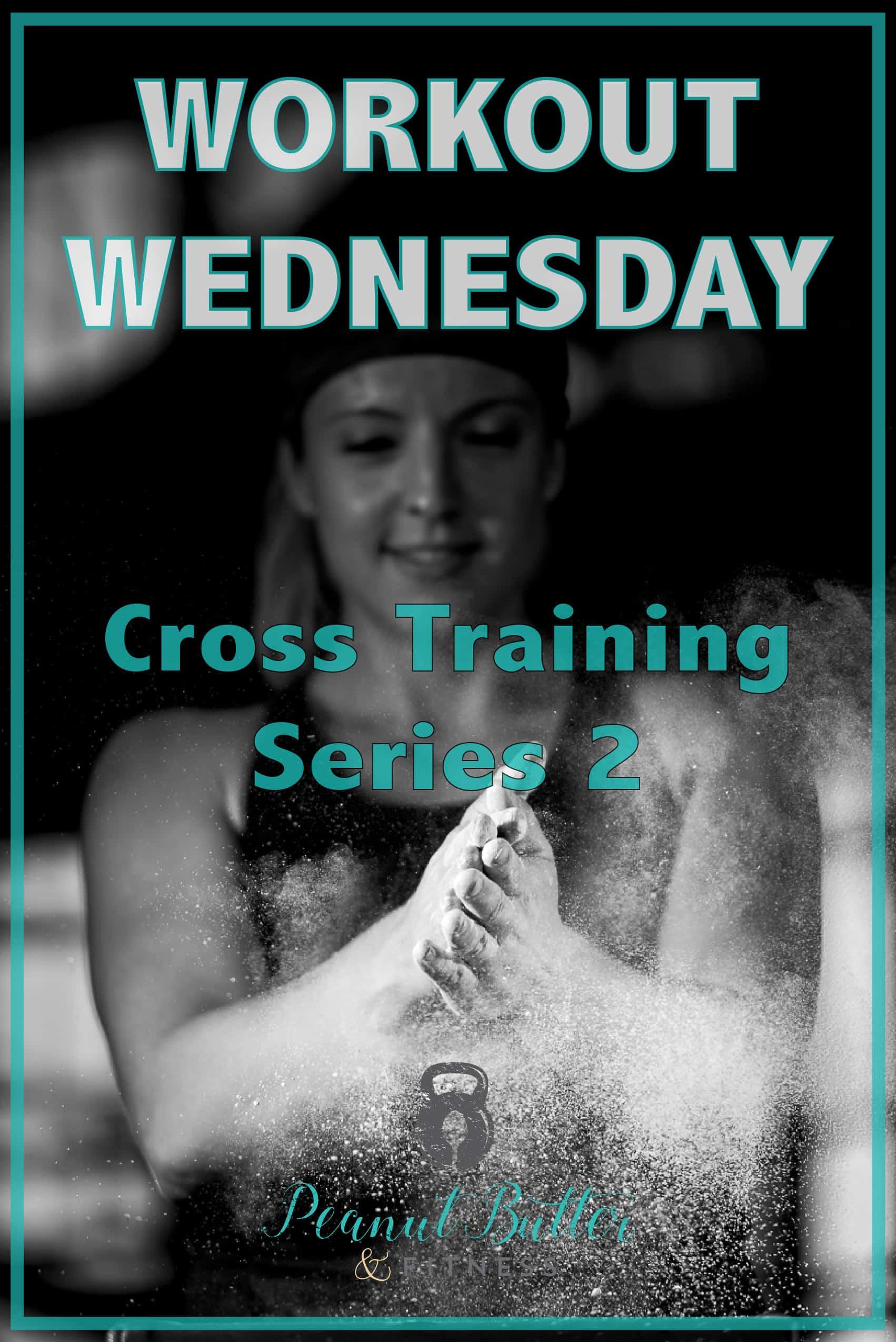 workout wednesday - cross training series 2-01